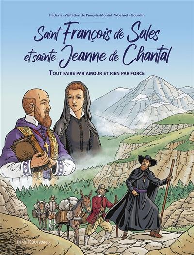 Saint François de Sales et sainte Jeanne de Chantal : tout faire par amour et rien par force