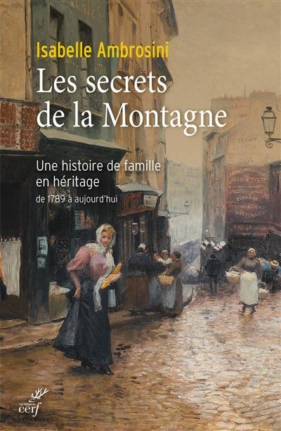 Les secrets de la montagne : une histoire de famille en héritage : de 1789 à aujourd'hui