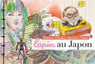 Lapin au Japon : Tokyo, Osaka, Kyoto, Nara   Lapin (1981-....). Auteur