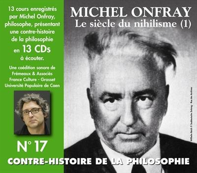 Contre-histoire de la philosophie volume 17 : CD1 : CD2 : CD3. 1 / Michel Onfray   Onfray, Michel (1959-....). Auteur