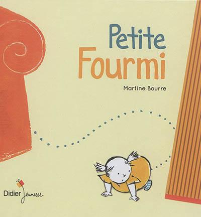 Petite fourmi / Martine Bourre | Bourre, Martine (1949-....). Auteur