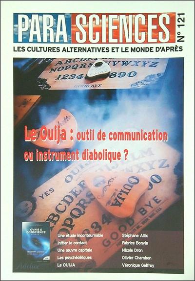 Parasciences, n° 121. Le Ouija : outil de communication ou instrument diabolique ?