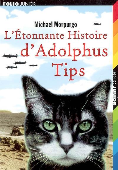 L' étonnante histoire d'Adolphus Tips   Morpurgo, Michael, auteur