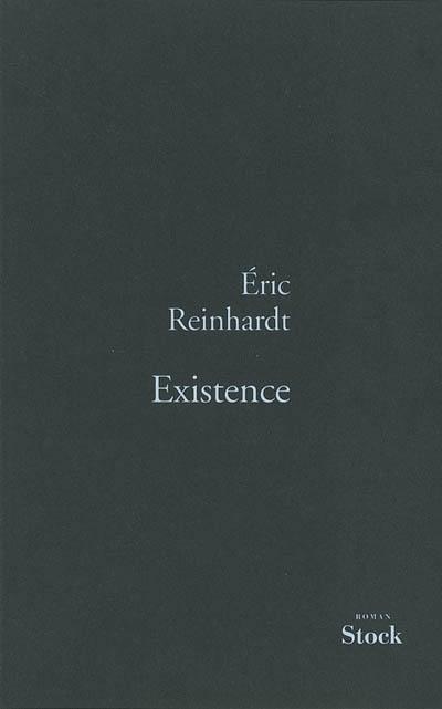 Existence : roman | Eric Reinhardt, Auteur