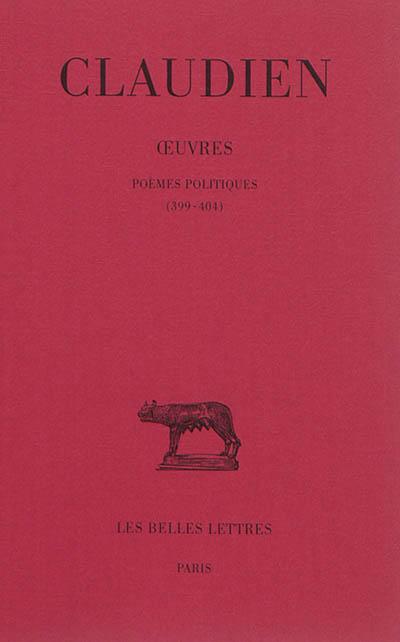 Poèmes politiques : 399-404 / Claudien | Claudien (0370?-0404?). Auteur
