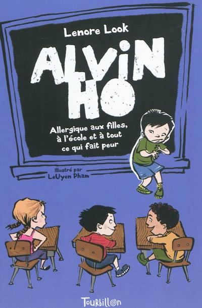Alvin Ho : Allergique aux filles, à l'école et à tout ce qui fait peur   Look, Leonore. Auteur