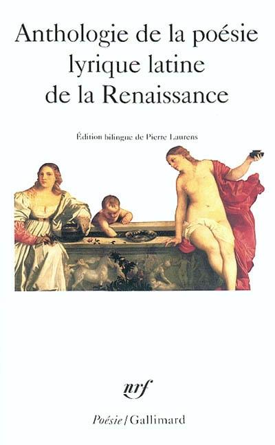 Anthologie de la poésie lyrique latine de la Renaissance