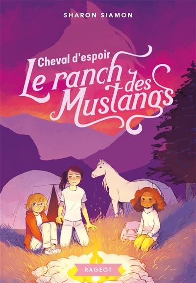 Le ranch des Mustangs. Vol. 10. Cheval d'espoir