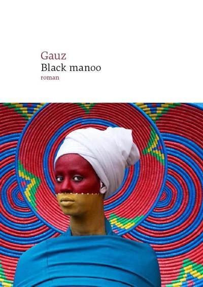 Black Manoo | Gauz, . Auteur