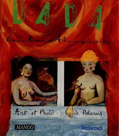 Dada : la première revue d'art : Art et photo: le polaroid. N° 30 | Bernard, Héliane. Auteur