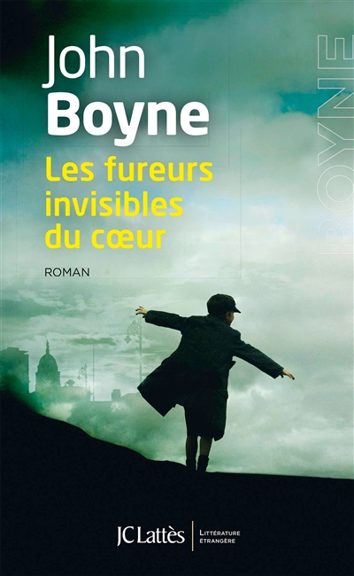Les fureurs invisibles du coeur : roman / John Boyne | Boyne, John (1971-....). Auteur