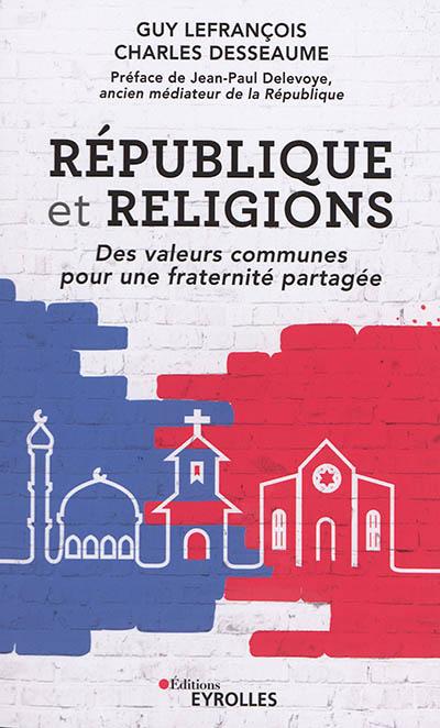 République et religions : des valeurs communes pour une fraternité partagée