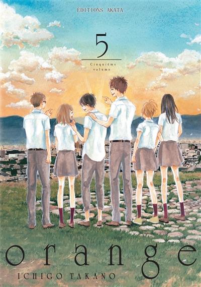 Orange. Cinquième volume | Ichigo Takano (1986-....). Auteur