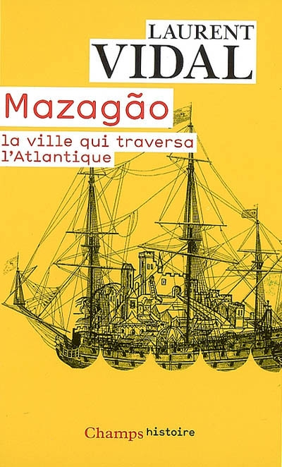 Mazagao, la ville qui traversa l'Atlantique : du Maroc à l'Amazonie (1769-1783)