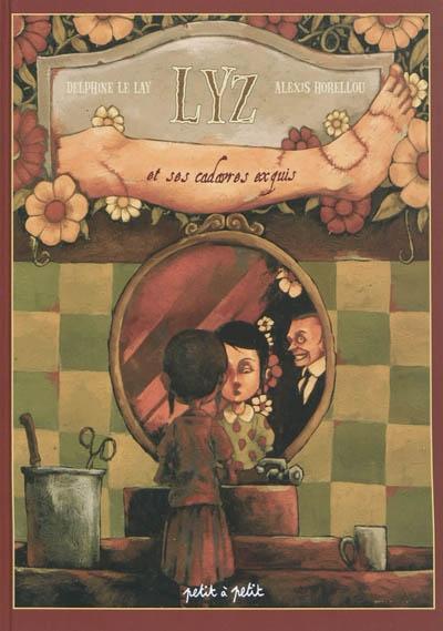 Lyz et ses cadavres exquis | Le Lay, Delphine. Auteur