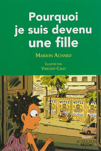 Pourquoi je suis devenu une fille / Marion Achard | Achard, Marion. Auteur