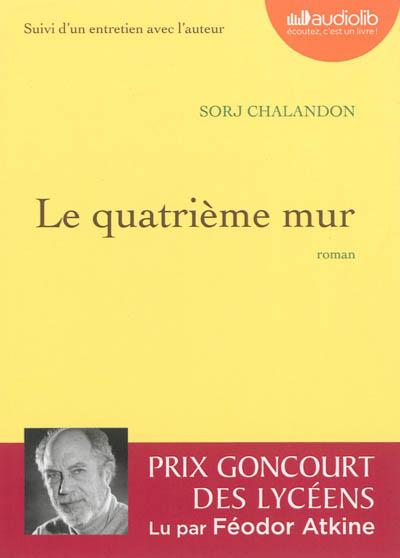 Le quatrième mur   Sorj Chalandon (1952-....). Auteur