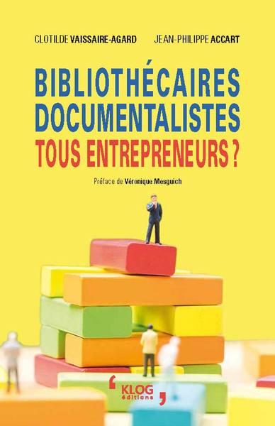 Bibliothécaires, documentalistes, tous entrepreneurs ? |