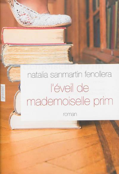 L'éveil de mademoiselle Prim : roman | Sanmartin Fenollera, Natalia (1928-2012). Auteur