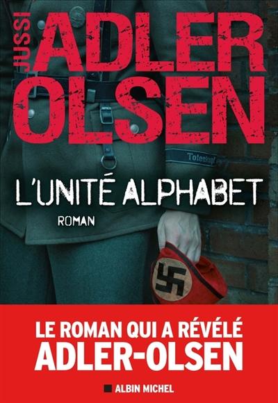 L' Unité Alphabet : roman / Jussi Adler-Olsen | Adler-Olsen, Jussi (1950-....). Auteur