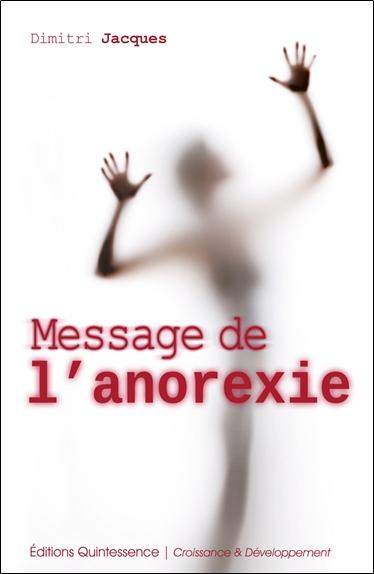 Message de l'anorexie : un éclairage inédit, de nouvelles pistes pour comprendre