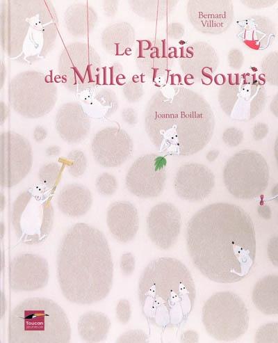 Le palais des mille et une souris   Bernard Villiot. Auteur