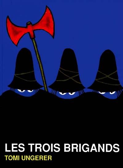 Trois brigands (Les ) | Ungerer, Tomi. Auteur