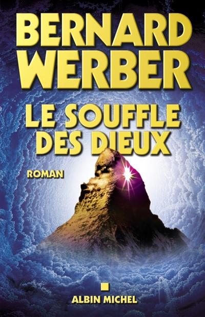 Le Souffle des dieux | Werber, Bernard (1961-....). Auteur