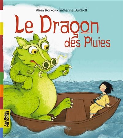 Le dragon des pluies / Alain Korkos   Korkos, Alain (1955-....). Auteur