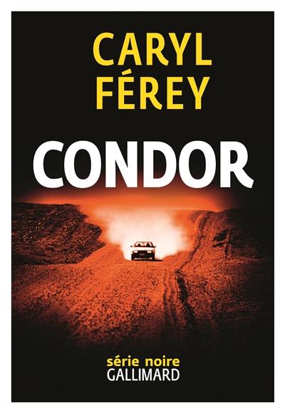 Condor / Caryl Férey | Férey, Caryl (1967-....). Auteur