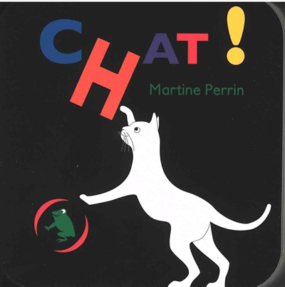 Chat ! | Perrin, Martine (1965-....). Auteur