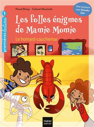 Les folles énigmes de Mamie Momie. Le homard-cauchemar : GS, CP, 5-6 ans