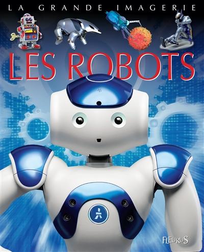 Les robots / conception, Jack Delaroche | Delaroche, Jack (1949-....). Auteur