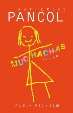 Muchachas : roman / Katherine Pancol | Pancol, Katherine (1954-....). Auteur