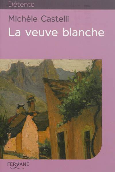 La veuve blanche / Michèle Castelli   Castelli, Michèle (19..-....). Auteur