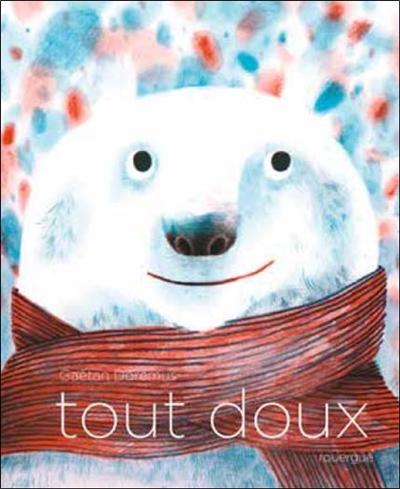 Tout doux   Dorémus, Gaëtan (1976-....). Auteur