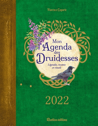 Mon agenda des druidesses 2022 : légendes, recettes et rituels