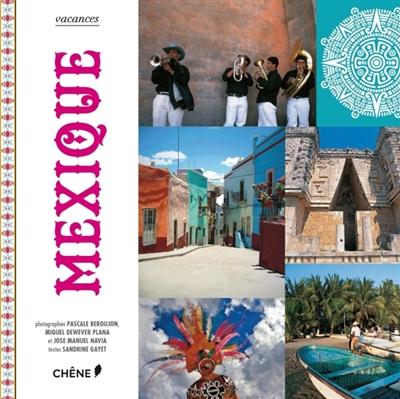 Mexique / photographies Pascale Béroujon, Miquel Dewever-Plana, José Manuel Navia   Pascale Béroujon