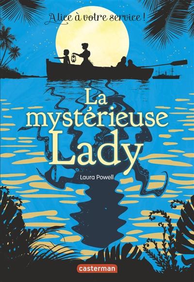 La mystérieuse lady / Laura Powell | Powell, Laura. Auteur