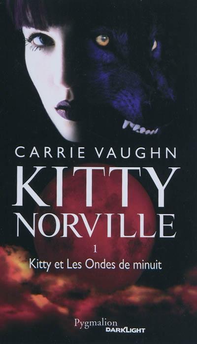 Kitty Norville. 1, Kitty et les ondes de minuit | Vaughn, Carrie (1973-....). Auteur