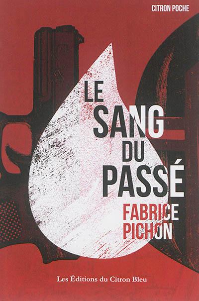 Le sang du passé / Fabrice Pichon | Pichon, Fabrice. Auteur