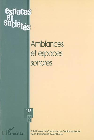 Espaces et sociétés, n° 115. Ambiances et espaces sonores