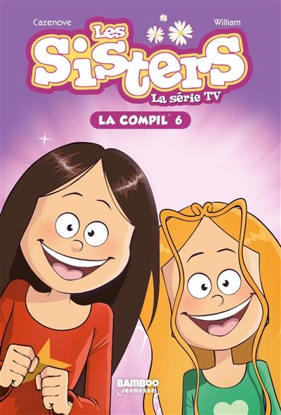 Les sisters : la série TV : la compil'. Vol. 6