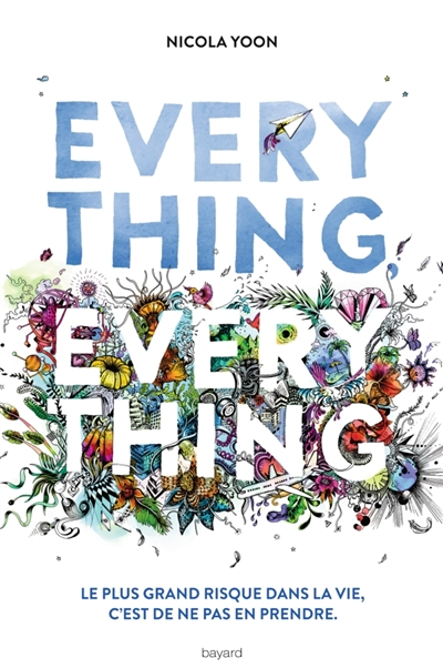 Everything, everything / Nicola Yoon | Yoon, Nicola. Auteur
