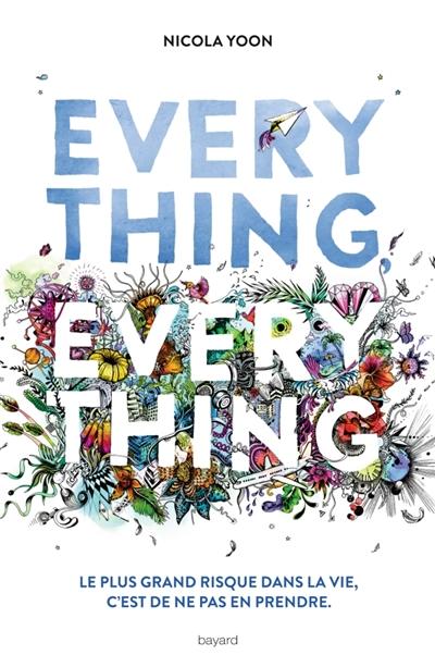Everything, everything / Nicola Yoon | Yoon, Nicola. Auteur