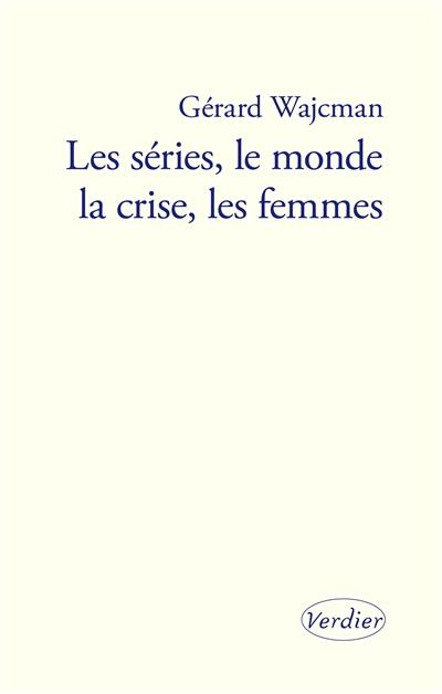 séries, le monde, la crise, les femmes (Les) |