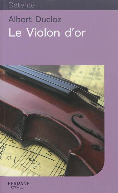 Le violon d'or / Albert Ducloz | Ducloz, Albert. Auteur