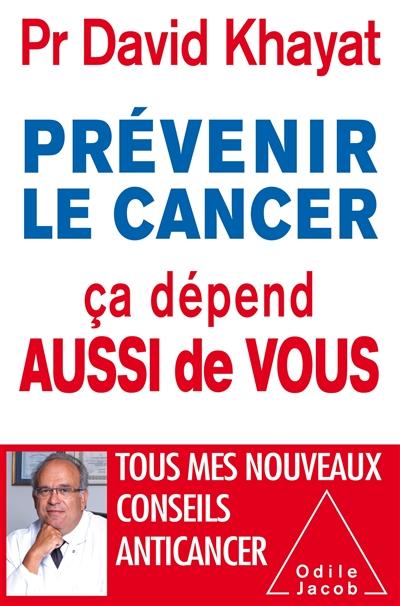 Prévenir le cancer ça dépend aussi de vous