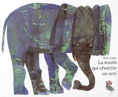 La souris qui cherche un ami | Eric Carle (1929-....). Auteur