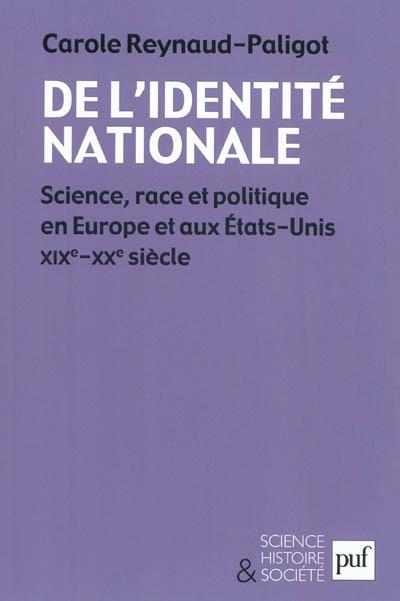 De l'identité nationale : science, race et politique en Europe et aux Etats-Unis, XIXe-XXe siècle